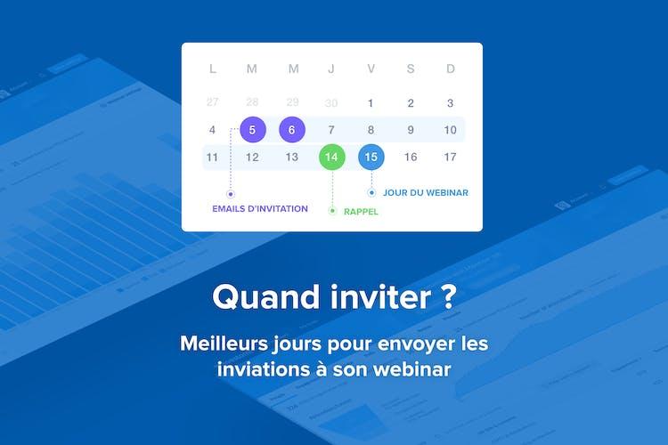 Promotion de Webinar Quand Inviter a votre Webinar