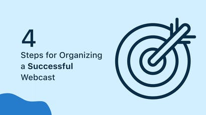4 steps for Organizing a Successful Webcast