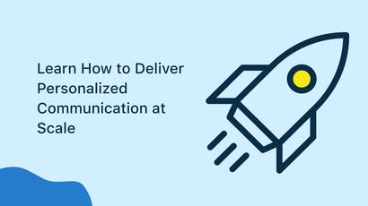 Learn How to Deliver Personalized Communication at Scale