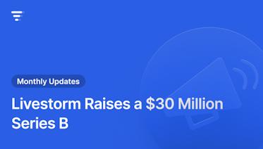 Livestorm Raises a $30 Million Series B