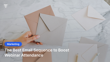 The Best Email Sequence to Boost Webinar Attendance