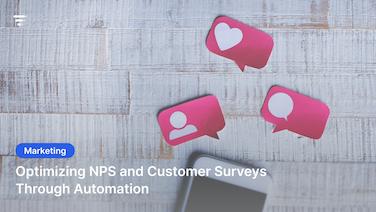 Optimizing NPS and Customer Surveys Through Automation