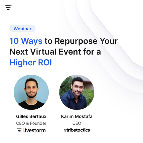 10 Ways to Repurpose Your Next Virtual Event for a Higher ROI